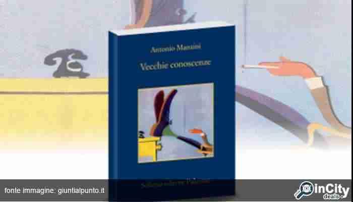 Vecchie conoscenze: recensione libro Antonio Manzini