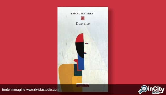 Due vite di Emanuele Trevi: recensione